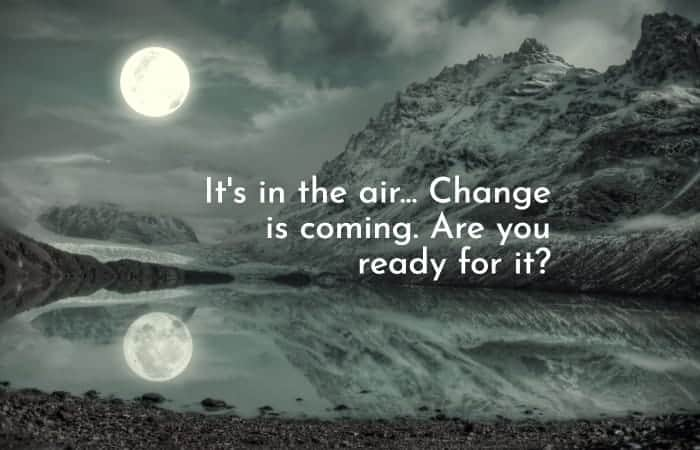 Change Is in the Air – Can You Sense it?